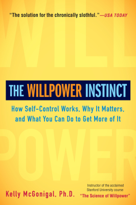 "The cover image from ""The Willpower Instinct"" by Kelly McGonigal"
